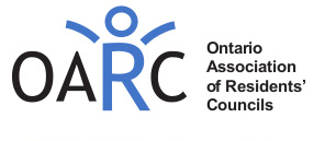 Ontario Association of Resident Councils Ontario Association of Resident Councils