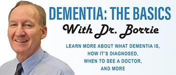 Dementia: The Basics with Dr. Michael Borrie